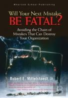 Will Your Next Mistake Be Fatal?