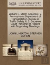 William E. Martz, Appellant, V. Pennsylvania Department Of Transportation, Bureau Of Traffic Safety. U.S. Supreme Court Transcript Of Record With Supp