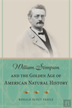 Bertrand.pt - William Stimpson And The Golden Age Of American Natural History
