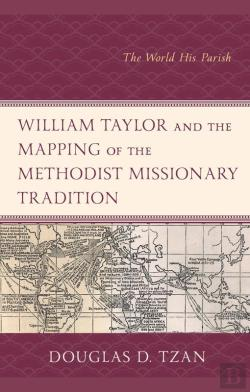 Bertrand.pt - William Taylor And The Mapping Of The Methodist Missionary Tradition