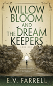 Willow Bloom And The Dream Keepers