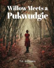 Willow Meets A Pukwudgie