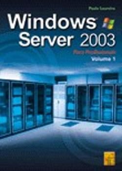 Bertrand.pt - Windows 2003 Server Para Profissionais - Vol 1