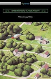 Winesburg, Ohio (With An Introduction By Ernest Boyd)