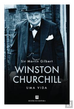 Bertrand.pt - Winston Churchill - Uma Vida