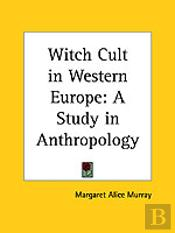 Witch Cult In Western Europe: A Study In Anthropology (1921)