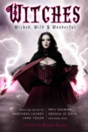 Witches: Wicked, Wild & Wonderful