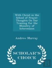 With Christ In The School Of Prayer: Tho
