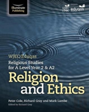 Wjec/Eduqas Religious Studies For A Level Year 2 & A2: Religion And Ethics