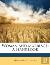Woman And Marriage: A Handbook