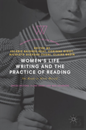 Women'S Life Writing And The Practice Of Reading