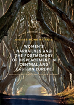 Bertrand.pt - Women'S Narratives And The Postmemory Of Displacement In Central And Eastern Europe