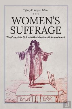 Bertrand.pt - Women'S Suffrage: The Complete Guide To The Nineteenth Amendment