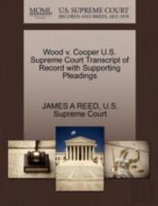 Wood V. Cooper U.S. Supreme Court Transcript Of Record With Supporting Pleadings