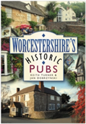 Worcestershire'S Historic Pubs