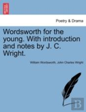 Wordsworth For The Young. With Introduct