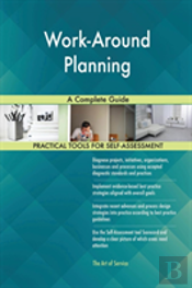 Work-Around Planning A Complete Guide