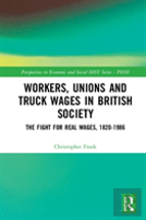 Workers, Unions And Truck Wages In British Society