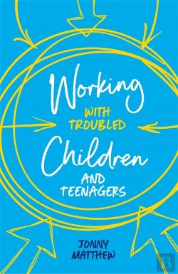 Bertrand.pt - Working With Troubled Children And Teenagers