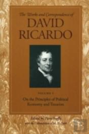 Works And Correspondence Of David Ricardoon The Principles Of Political Economy And Taxation