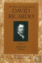 Works And Correspondence Of David Ricardospeeches And Evidence