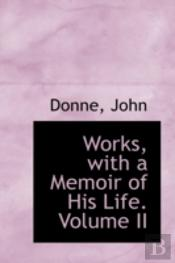 Works, With A Memoir Of His Life. Volume Ii