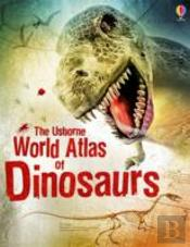 World Atlas Of Dinosaurs