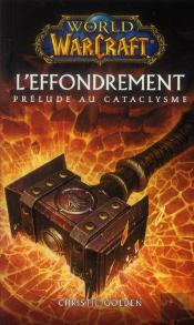 World Of Warcraft ; L'Effondrement