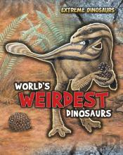 World'S Weirdest Dinosaurs