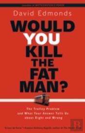 Would You Kill The Fat Man 8211 The