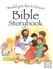 Would You Like To Know The Bible Storybook