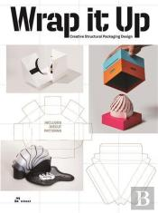 Wrap It Up. Creative Structural Packaging Design /Anglais