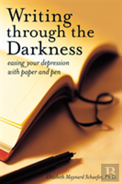 Writing Through The Darkness