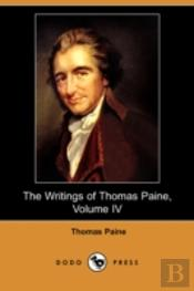 Writings Of Thomas Paine, Volume Iv
