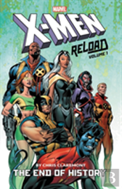 X-Men: Reload By Chris Claremont Vol. 1 - The End Of History