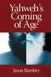 Yahweh'S Coming Of Age