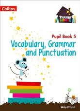 Year 5 Vocabulary, Grammar And Punctuation Pupil Book