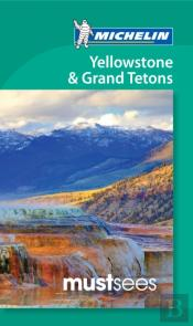 Yellowstone & Grand Teton Must See
