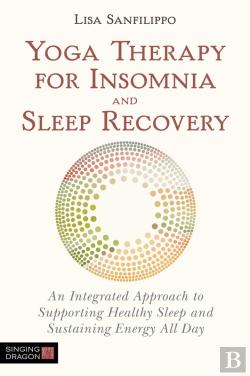 Bertrand.pt - Yoga Therapy For Insomnia And Sleep Recovery