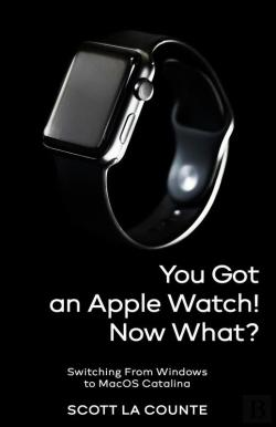 Bertrand.pt - You Got An Apple Watch! Now What?