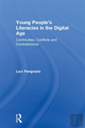 Young People'S Literacies In The Digital Age