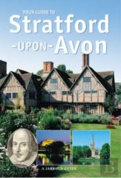 Your Guide To Stratford-Upon-Avon