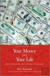 YOUR MONEY OR YOUR LIFE!