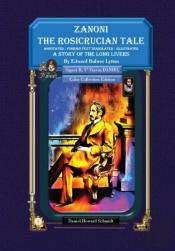 Zanoni The Rosicrucian Tale A Story Of The Long Livers