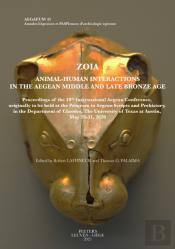 Zoia. Animal-Human Interactions In The Aegean Middle And Late Bronze Age