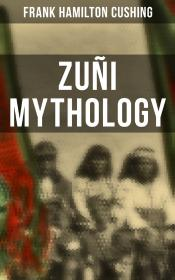 Zuñi Mythology